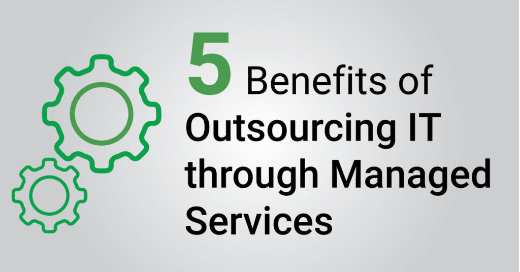 5-Benefits-of-Outsourcing-IT-Through-Manged-Services