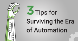 3 Tips for Surviving the Era of Automation