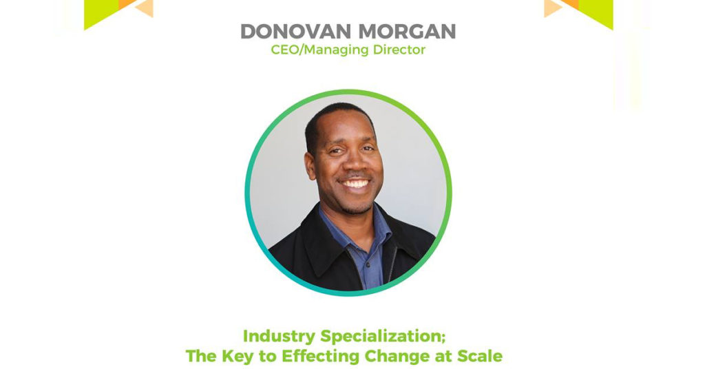 """Donovan Morgan Biztech Speech - """"Industry Specialization; The Key to Effecting Change at Scale"""""""