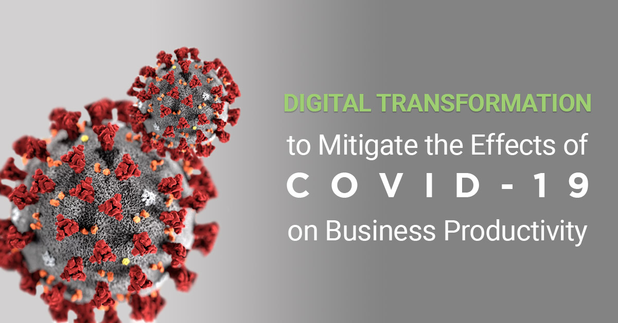 Digital Transformation to Mitigate the Effects of COVID-19 on Business Productivity