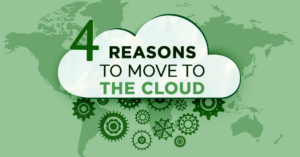 4 Reasons to Move to the Cloud